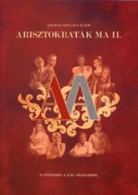 Arisztokraták ma II. - Adonyi Sztancs János