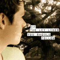 If the Ley Lines You Should Follow - InTheArmsofaTheif