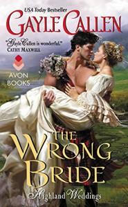 The Wrong Bride: Highland Weddings - Gayle Callen