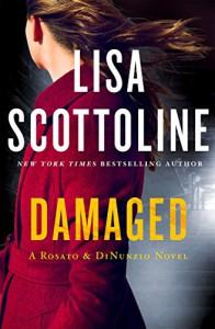 Damaged (A Rosato & DiNunzio Novel) - Lisa Scottoline