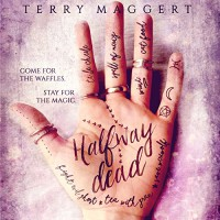 Halfway Dead: Halfway Witchy Book 1 - Terry Maggert, Terry Maggert, Erin Spencer