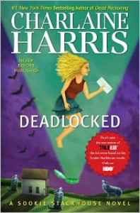 Deadlocked (Sookie Stackhouse / Southern Vampire Series #12) -