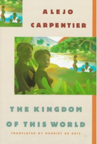 The Kingdom of This World - Alejo Carpentier, Harriet de Onís