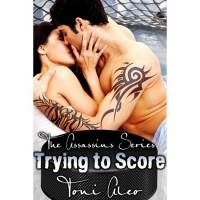 Trying to Score (Assassins, #2) - Toni Aleo