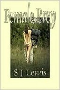 Female Prey - S.J. Lewis