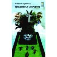 Requiem dla gospodyni - Wiesław Myśliwski