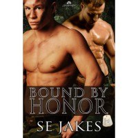 Bound By Honor (Men of Honor #1) - S.E. Jakes