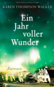 Ein Jahr voller Wunder - Karen Thompson Walker, Astrid Finke