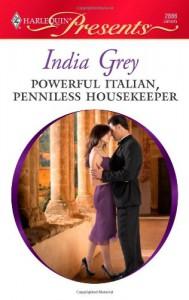 Powerful Italian, Penniless Housekeeper - India Grey