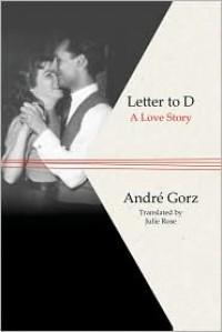 Letter to D - Andre Gorz
