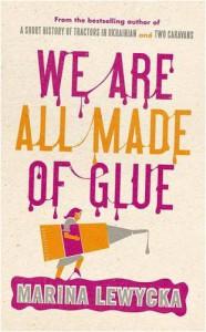 We Are All Made Of Glue - Marina Lewycka