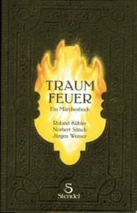 Traumfeuer - Roland Kübler, Norber Sütsch, Jürgen Werner