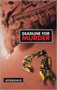 Deadline For Murder - Val McDermid
