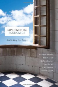 Experimental Economics: Rethinking the Rules - Nicholas Bardsley, Graham Loomes, Robert Sugden, Chris Starmer, Peter Moffatt, Robin Cubitt
