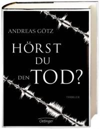 Hörst du den Tod? - Andreas Götz