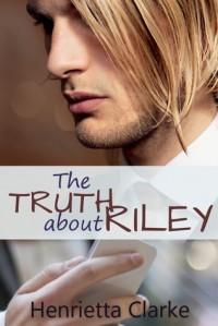 The Truth about Riley - Henrietta Clarke