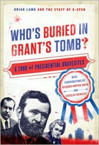 Who's Buried in Grant's Tomb?: A Tour of Presidential Gravesites - C-SPAN, C-SPAN