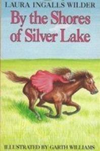 By the Shores of Silver Lake  - Laura Ingalls Wilder, Garth Williams