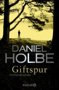 Giftspur: Kriminalroman (Knaur TB) - Daniel Holbe