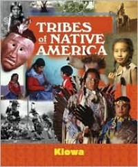 Kiowa (Tribes of Native America) - Marla Felkins Ryan