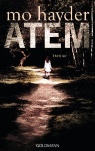 Atem: Thriller (German Edition) - Mo Hayder, Rainer Schmidt
