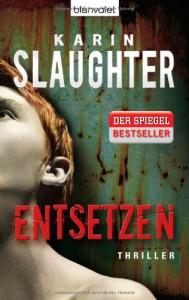 Entsetzen  - Karin Slaughter