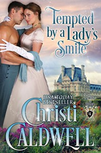 Tempted by a Lady's Smile (Lords of Honor Book 4) - Christi Caldwell