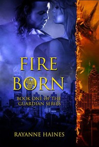 Fire Born - Rayanne Haines