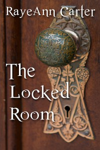 The Locked Room - RayeAnn Carter