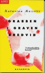 Grabben I Graven Bredvid - Katarina Mazetti