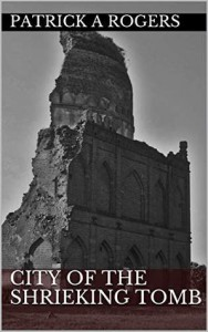City of the Shrieking Tomb - Patrick Rogers
