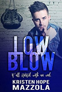 Low Blow (Shots On Goal Standalone Series Book 4) - Kristen Hope Mazzola