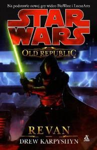 The Old Republic: Revan - Drew Karpyshyn