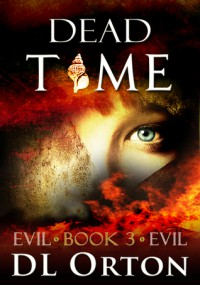 Dead Time (Between Two Evils) (Volume 3) - Micah McDonald, D. L. Orton