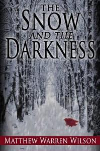 The Snow and The Darkness - Matthew Warren Wilson