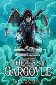 The Last Gargoyle (Goyle, Guardian #1) - Paul Durham