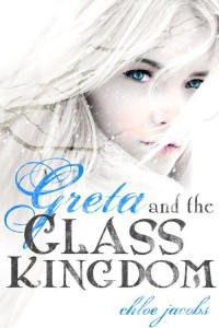 Greta and the Glass Kingdom - Chloe Jacobs