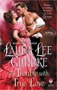 The Trouble with True Love: Dear Lady Truelove - Laura Lee Guhrke