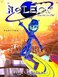 Aoleon The Martian Girl: Science Fiction Saga - Part 2 - The Luminess of Mars - Brent LeVasseur, Brent LeVasseur
