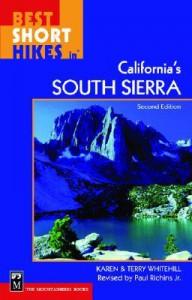 Best Short Hikes in California's South Sierra - Karen Whitehill, Terry Whitehill, Paul Richins Jr.