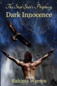 Dark Innocence: The Star-Seer's Prophecy (a Fantasy Novel of the Healing Journey) Book One - Rahima Warren