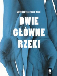 Dwie główne rzeki - Eugeniusz Tkaczyszyn-Dycki