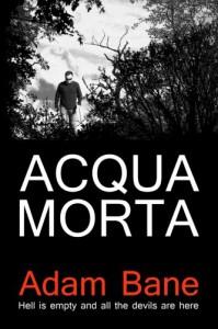 Acqua Morta (Commissario Martelli) (Volume 1) - Adam Bane