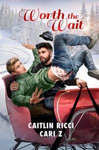 Worth the Wait (2015 Advent Calendar - Sleigh Ride) - Caitlin Ricci, Cari Z.