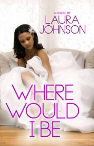 Where Would I Be - Laura T. Johnson