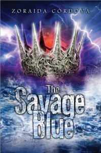 The Savage Blue - Zoraida Córdova