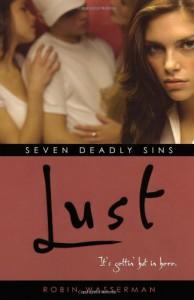 Lust (Seven Deadly Sins) - Robin Wasserman