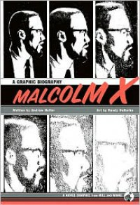 Malcolm X: A Graphic Biography - Andrew Helfer, Randy DuBurke