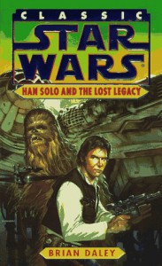 Han Solo and the Lost Legacy (Classic Star Wars) - Brian Daley