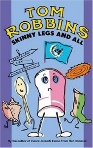 Skinny Legs and All - Tom Robbins